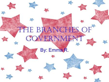 The branches of government By: Emma R.. Executive office of the president. 15 executive departments. And 80 independent agencies.
