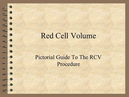 Pictorial Guide To The RCV Procedure