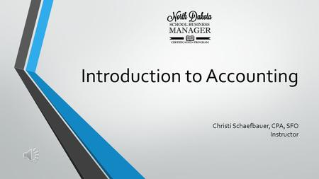 Introduction to Accounting Christi Schaefbauer, CPA, SFO Instructor.