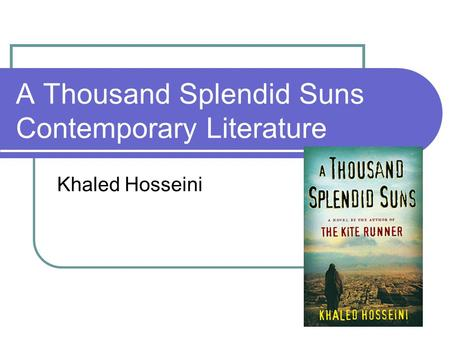 A Thousand Splendid Suns Contemporary Literature Khaled Hosseini.