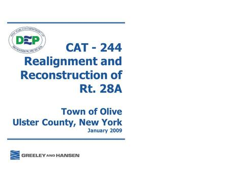 CAT - 244 Realignment and Reconstruction of Rt. 28A Town of Olive Ulster County, New York January 2009.