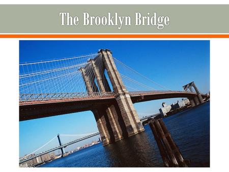 The Brooklyn Bridge is a suspension bridge that crosses the East River in New York City. It connects Brooklyn and New York. John Roebling came up with.