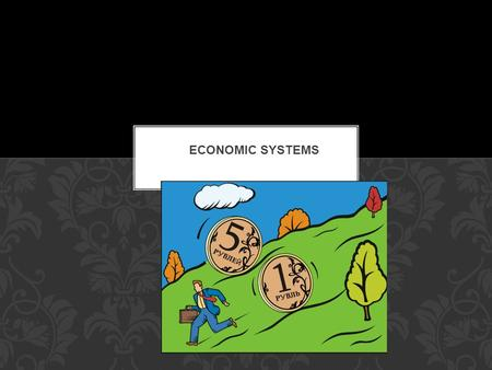 An economic system describes how a country's economy is organized Because of the problem of scarcity, every country needs a system to determine how to.