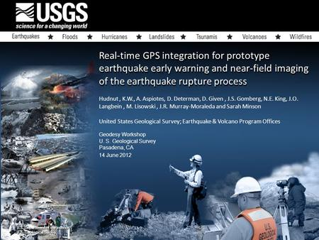 U.S. Department of the Interior U.S. Geological Survey U.S. Department of the Interior U.S. Geological Survey Real-time GPS integration for prototype earthquake.