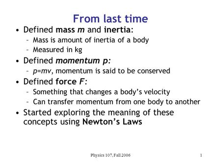 From last time Defined mass m and inertia: Defined momentum p: