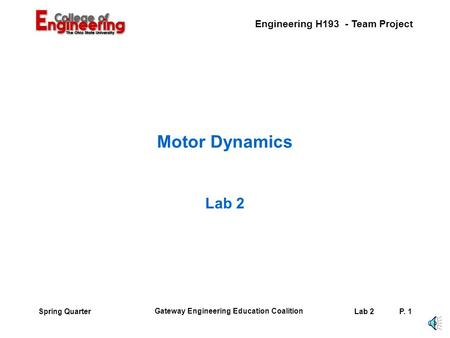 Engineering H193 - Team Project Gateway Engineering Education Coalition Lab 2P. 1Spring Quarter Motor Dynamics Lab 2.