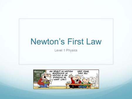 Newton's First Law Level 1 Physics.