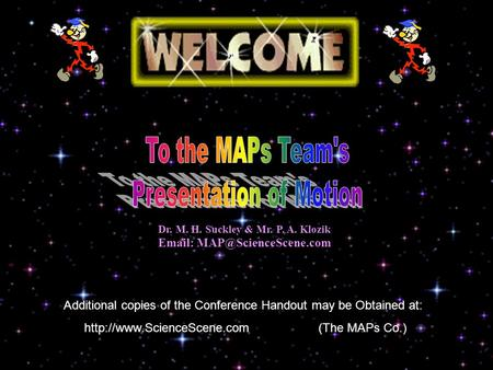 Additional copies of the Conference Handout may be Obtained at:  (The MAPs Co.) Dr. M. H. Suckley & Mr. P. A. Klozik