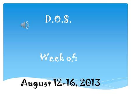 D.O.S. Week of: August 12-16, 2013  Monday~DOS 1. What tool would you use to measure the weight of a toy car?  A spring scale  A triple beam balance.