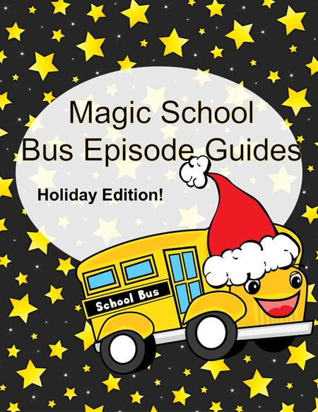 Holiday Edition!. for downloading my Magic School Bus Episode Guides: Holiday Edition! Do you use The Magic School Bus Episodes in your classroom regularly.