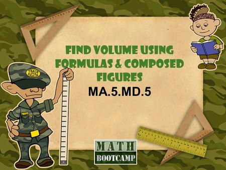 Find volume using formulas & composed figures MA.5.MD.5.