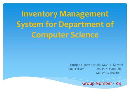 Inventory Management System for Department of Computer Science Group Number - 04 1.