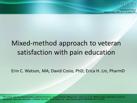 This article and any supplementary material should be cited as follows: Watson EC, Cosio D, Lin EH. Mixed-method approach to veteran satisfaction with.