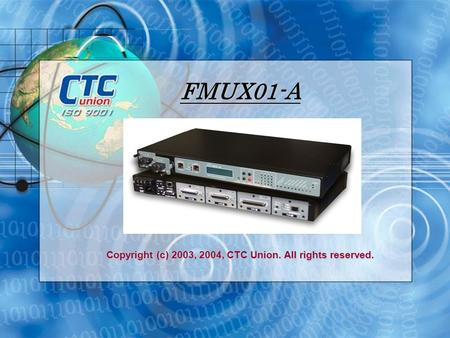 FMUX01-A Copyright (c) 2003, 2004, CTC Union. All rights reserved.