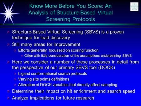Know More Before You Score: An Analysis of Structure-Based Virtual Screening Protocols ä Structure-Based Virtual Screening (SBVS) is a proven technique.