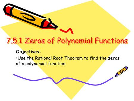 7.5.1 Zeros of Polynomial Functions