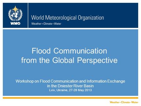 Flood Communication from the Global Perspective