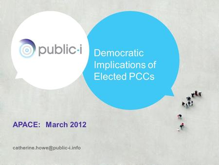 APACE: March 2012 Democratic Implications of Elected PCCs.