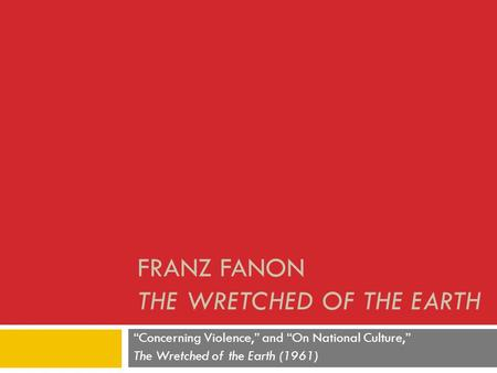 Franz Fanon The Wretched of the Earth