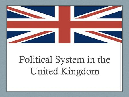 Political System in the United Kingdom
