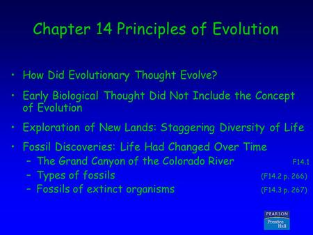 Copyright © 2005 Pearson Prentice Hall, Inc. Chapter 14 Principles of Evolution How Did Evolutionary Thought Evolve? Early Biological Thought Did Not Include.