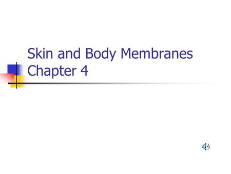 Skin and Body Membranes Chapter 4. Classification of Body Membranes The two major categories of body membranes – epithelial connective.