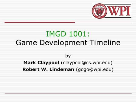 IMGD 1001: Game Development Timeline