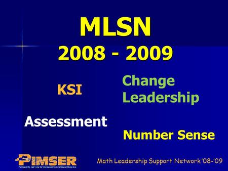 Math Leadership Support Network '08-'09 MLSN 2008 - 2009 Change Leadership Assessment KSI Number Sense.