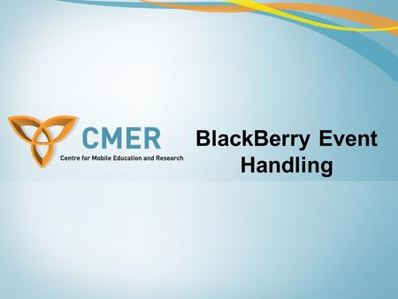 BlackBerry Event Handling. Overview Introduction Typical Application Model Event Listeners Responding to UI Events Touch Screen Events Touch Screen Gestures.