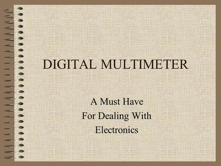 DIGITAL MULTIMETER A Must Have For Dealing With Electronics.