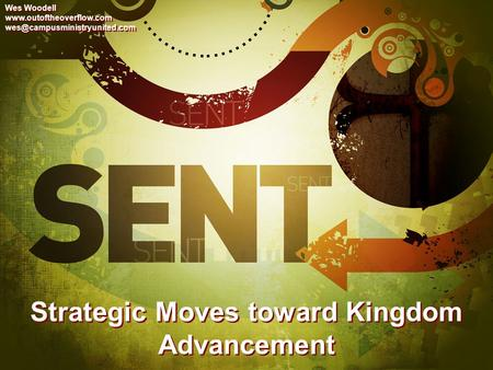 Strategic Moves toward Kingdom Advancement Wes Woodell  Wes Woodell