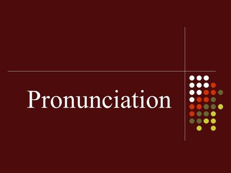 Pronunciation. Goals of Pronunciation teaching Discussion: Should we require students to acquire native- like pronunciation? Can the non-native teacher.