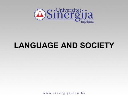 LANGUAGE AND SOCIETY.