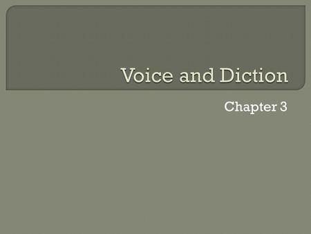 Voice and Diction Chapter 3.