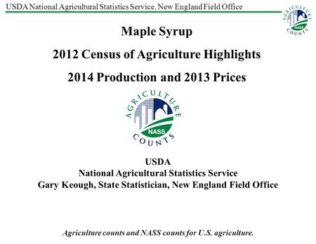 USDA National Agricultural Statistics Service, New England Field Office Agriculture counts and NASS counts for U.S. agriculture. USDA National Agricultural.