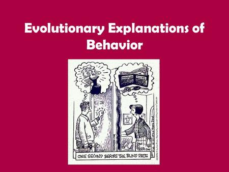 Outline and evaluate evolutionary explanations of ...