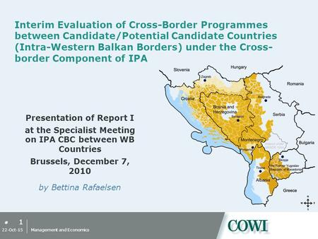 # 1 22-Oct-15 Management and Economics Interim Evaluation of Cross-Border Programmes between Candidate/Potential Candidate Countries (Intra-Western Balkan.