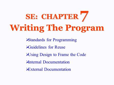 SE: CHAPTER 7 Writing The Program