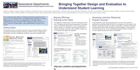 Bringing Together Design and Evaluation to Understand Student Learning Cathryn A. Manduca, Carleton College; Tim Bralower, Pennsylvania State University;