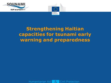 Strengthening Haitian capacities for tsunami early warning and preparedness.