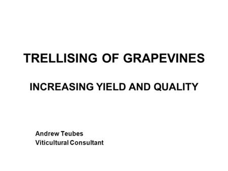 TRELLISING OF GRAPEVINES INCREASING YIELD AND QUALITY