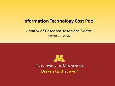 Information Technology Cost Pool Council of Research Associate Deans March 12, 2009.