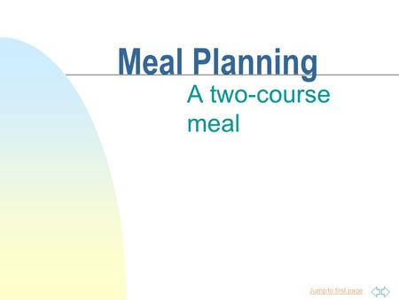 Meal Planning A two-course meal.
