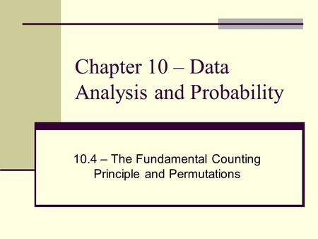 Chapter 10 – Data Analysis and Probability