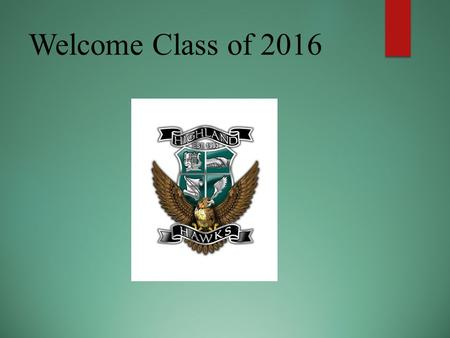 Welcome Class of 2016. Senior Class Visit 2016 Never Give UP What will you do with your future?