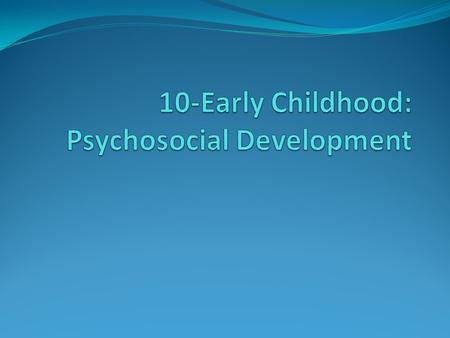Emotional development Emotional regulation The main psychosocial accomplishment Development of limbic system and prefrontal cortex.