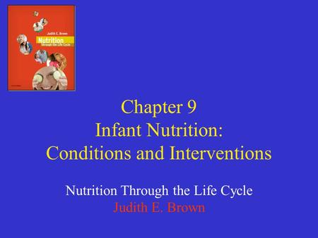 Chapter 9 Infant Nutrition: Conditions and Interventions