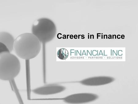 Careers in Finance. The Field of Finance Involves the investing, accounting and managing of money.