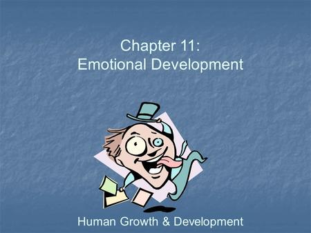 Chapter 11: Emotional Development Human Growth & Development.