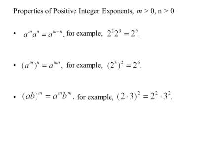 Properties of Positive Integer Exponents, m > 0, n > 0 for example,